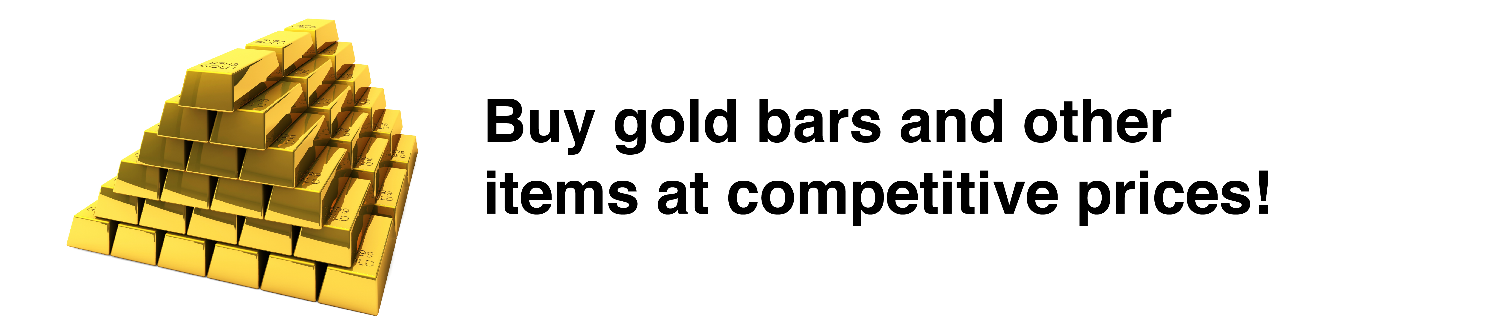 Purchase gold bars and other items at competitive prices